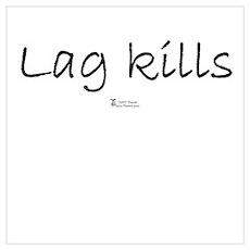 Lag Kills Poster