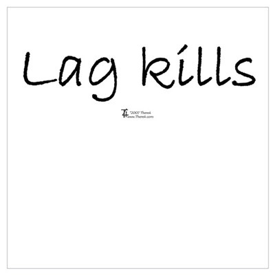 Lag Kills Canvas Art