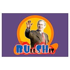 Bush BUllSHit Anti Bush Poster