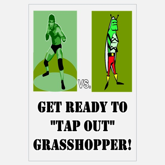 "GET READY TO ""TAP OUT"" GRASSH"