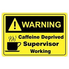 Caffeine Warning Supervisor Poster