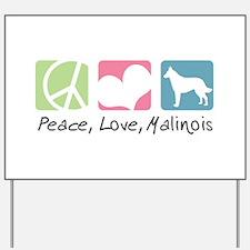 Peace, Love, Malinois Yard Sign