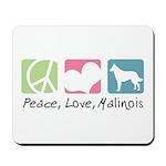 Peace, Love, Malinois Mousepad