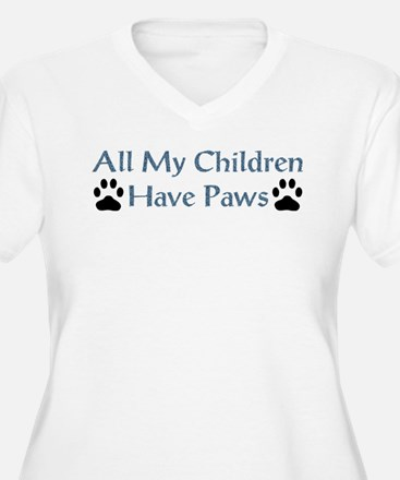 All My Children Have Paws 4 T-Shirt