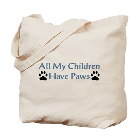 All My Children Have Paws 4 Tote Bag