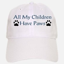 All My Children Have Paws 4 Baseball Baseball Cap