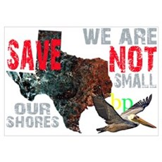 We Are Not Small BP Texas Poster