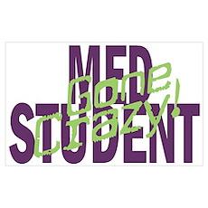 Med Student Gone Crazy! Poster