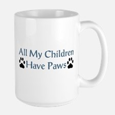 All My Children Have Paws 4 Large Mug