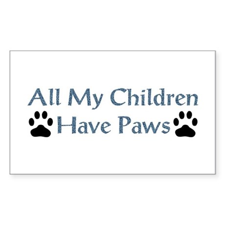 All My Children Have Paws 4 Sticker (Rectangle)