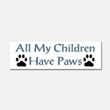 All My Children Have Paws 4 Car Magnet 10 x 3