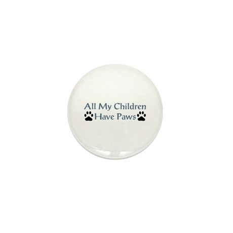 All My Children Have Paws 4 Mini Button