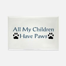 All My Children Have Paws 4 Rectangle Magnet