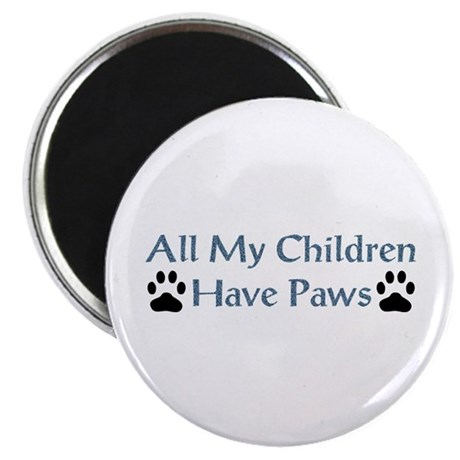 All My Children Have Paws 4 Magnet