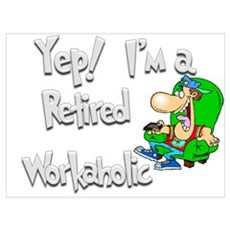 Retired Workaholic.:-) Poster