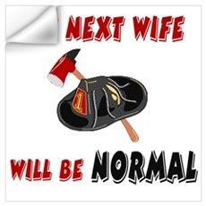 Next Wife Will Be Normal Wall Decal