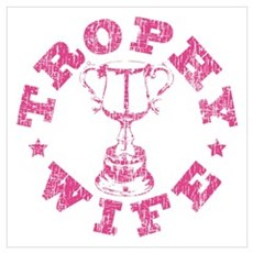 """""""Trophy Wife"""" in pink Poster"""