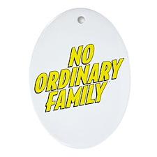 No Ordinary Family Ornament (Oval)