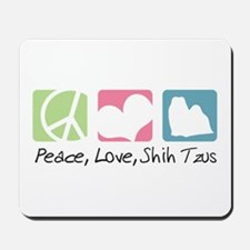 Peace, Love, Shih Tzus Mousepad