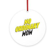 No Ordinary Mom Ornament (Round)