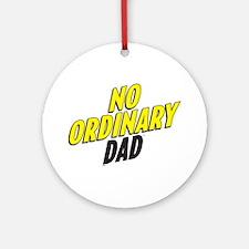 No Ordinary Dad Ornament (Round)