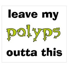 Leave Out Polyps Poster