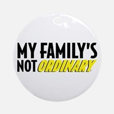 No Ordinary Family Ornament (Round)