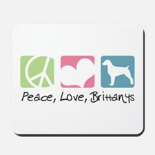 Peace, Love, Brittanys Mousepad