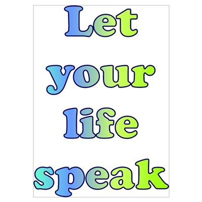 Let Your Life Speak Poster