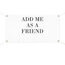 Add Me As A Friend Banner