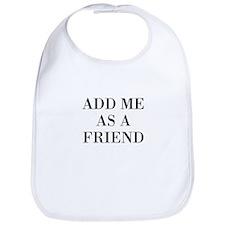 Add Me As A Friend Bib