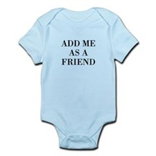 Add Me As A Friend Infant Bodysuit