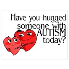Have You Hugged Someone With Autism Today? Mini Po Poster