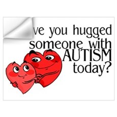Have You Hugged Someone With Autism Today? Mini Po Wall Decal