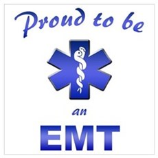 Proud To Be An EMT Poster