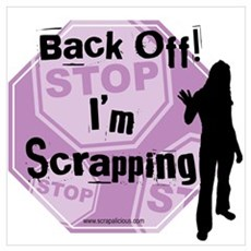 Back Off I'm Scrappin - Purple Poster