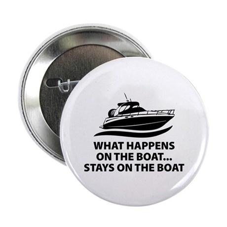 "What Happens On The Boat 2.25"" Button (10 pack)"