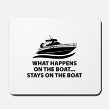 What Happens On The Boat Mousepad