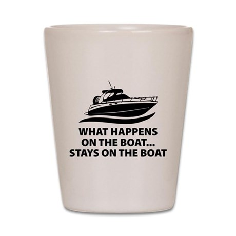 What Happens On The Boat Shot Glass