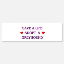 Save a Life Adopt a Greyhound Bumper Car Car Sticker
