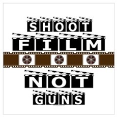Shoot film, not guns Poster