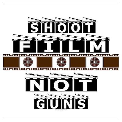 Shoot film, not guns Poster