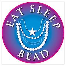Eat Sleep Bead Poster
