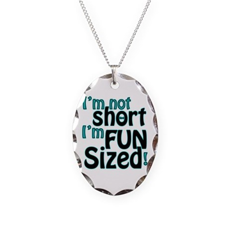 Not Short, Fun Sized Necklace Oval Charm