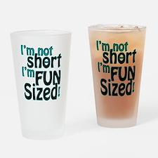 Not Short, Fun Sized Drinking Glass