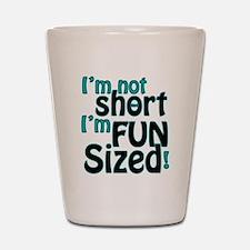 Not Short, Fun Sized Shot Glass