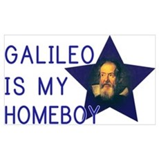 Galileo is my Homeboy Poster