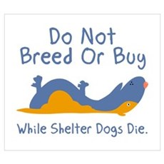 Do Not Breed Or Buy Poster