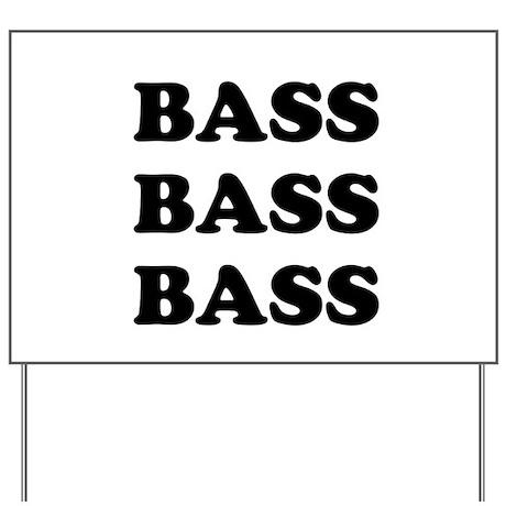 Bass Bass Bass Yard Sign