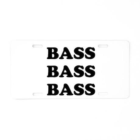 Bass Bass Bass Aluminum License Plate
